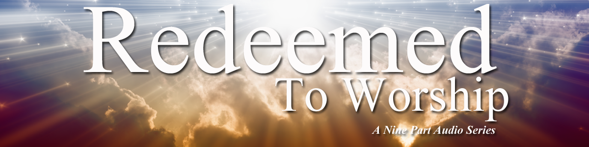 redeemed-to-worship